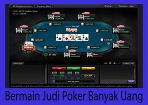 Bermain Judi Poker Banyak Uang